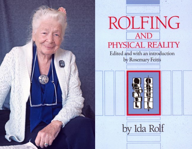 Ida Rolf - Rolfing and Physical Reality
